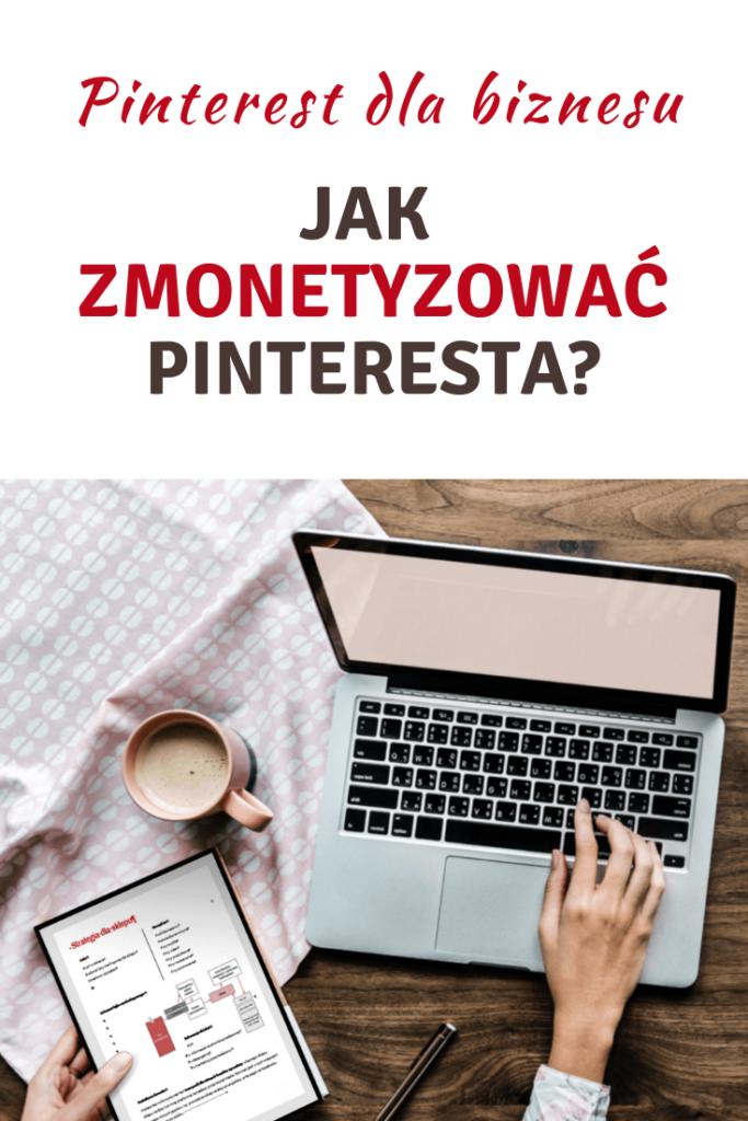 Jak zmonetyzować Pinteresta? Fakty i mity o zarabianiu na Pintereście