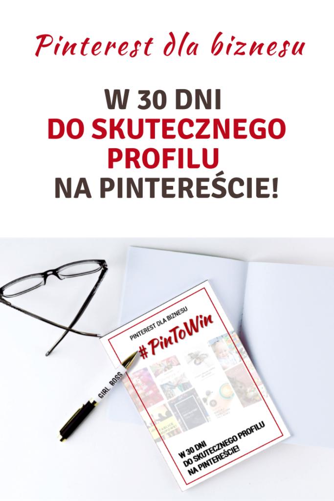 W 30 dni do skutecznego profilu na Pintereście! Efekty wyzwania #PinToWin w moich sklepach!