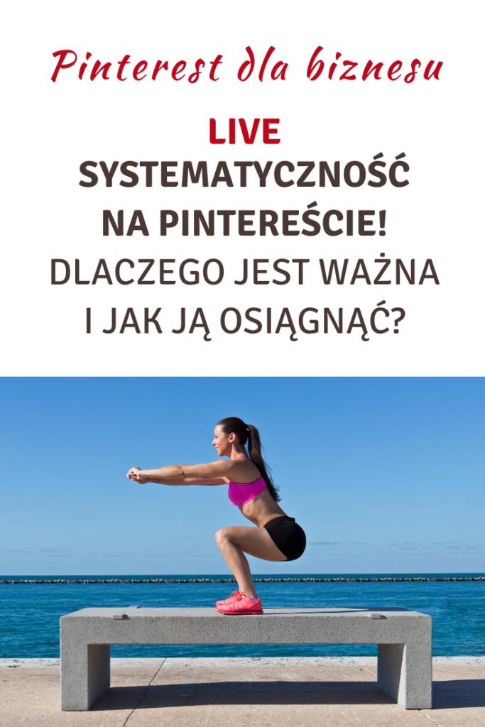 Live! Systematyczność na Pintereście, jak ją osiągnąć?